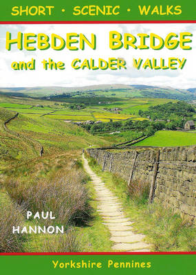 Short Scenic Walks - Hebden Bridge and the Calder Valley - Pocket Walks 21 (Paperback)