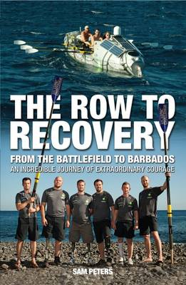The Row to Recovery: From the Battlefield to Barbados (Paperback)