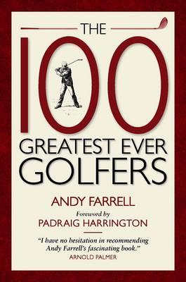 The 100 Greatest Ever Golfers (Hardback)
