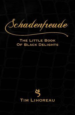 Schadenfreude: The Little Book of Black Delights (Hardback)