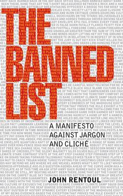 The Banned List: A Manifesto Against Jargon and Cliche (Hardback)