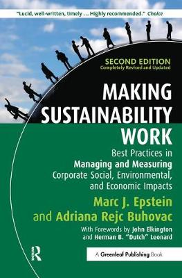 Making Sustainability Work: Best Practices in Managing and Measuring Corporate Social, Environmental and Economic Impacts (Hardback)