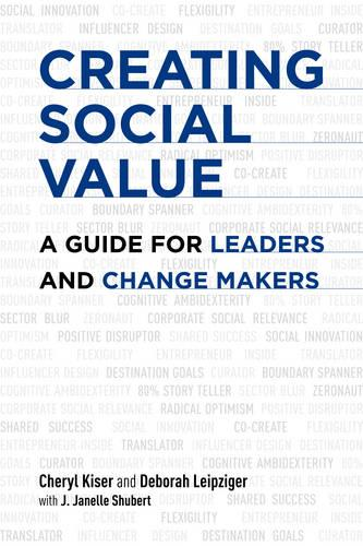 Creating Social Value: A Guide for Leaders and Change Makers (Hardback)