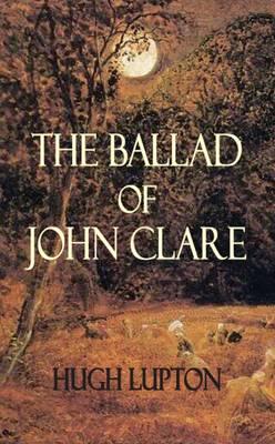 Ballad of John Clare (Paperback)