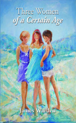 Three Women of a Certain Age (Paperback)