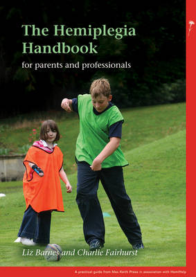 The Hemiplegia Handbook - PGMKP - A Practical Guide from MKP (Paperback)