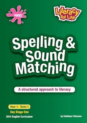 Spelling & Sound Matching: A Structured Approach to Literacy - Literacy for Life 4 (Paperback)