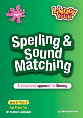 Spelling & Sound Matching Year 1 Term 2: A Structured Approach to Literacy - Literacy for Life 5 (Paperback)