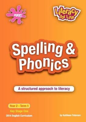 Spelling & Phonics Year 2 Term 1: A Structured Approach to Literacy - Literacy for Life 7 (Paperback)