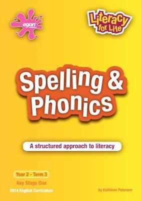 Spelling & Phonics Year 2 Term 3: A Structured Approach to Literacy - Literacy for Life (Paperback)