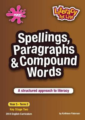 Spellings, Paragraphs and Compound Words: A Structured Approach to Literacy - Literacy for Life 16 (Paperback)