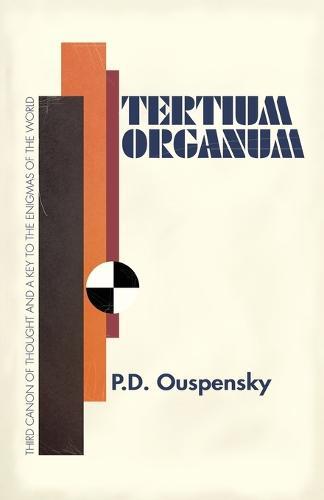 Tertium Organum: The Third Canon of Thought (Paperback)
