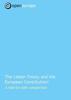 The Lisbon Treaty and the European Constitution: A Side-by-side Comparison (Paperback)