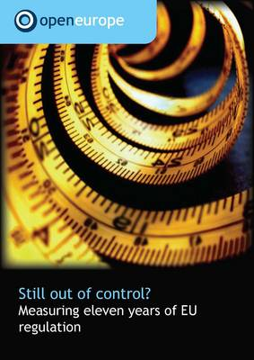 Still Out of Control? Measuring Eleven Years of EU Regulation (Paperback)