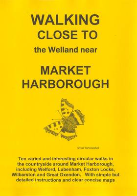 Walking Close to the Welland Near Market Harborough: No. 17 (Paperback)