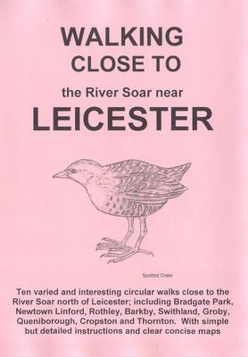 Walking Close to the Soar Near Leicester (Paperback)