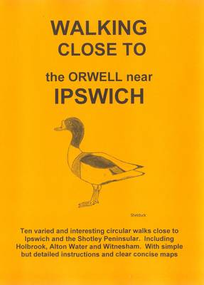 Walking Close to the Orwell Near Ipswich: No. 31 (Paperback)