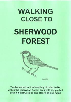 Walking Close to Sherwood Forest: No. 34 (Paperback)