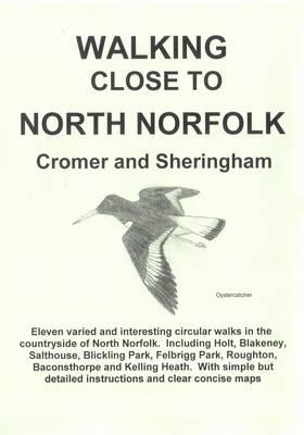 Walking Close to North Norfolk: (Cromer and Sheringham) (Paperback)
