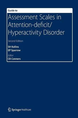 Guide to Assessment Scales in Attention-Deficit/Hyperactivity Disorder: Second Edition (Paperback)