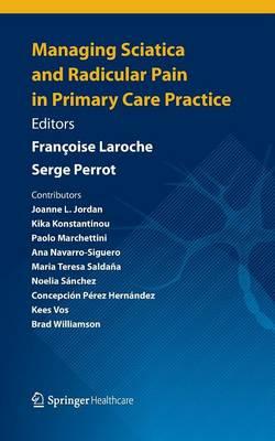 Managing Sciatica and Radicular Pain in Primary Care Practice (Paperback)