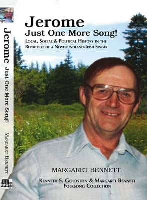 Jerome Just One More Song!: Local, Social & Political History in the Repertoire of a Newfoundland-Irish Singer (Paperback)