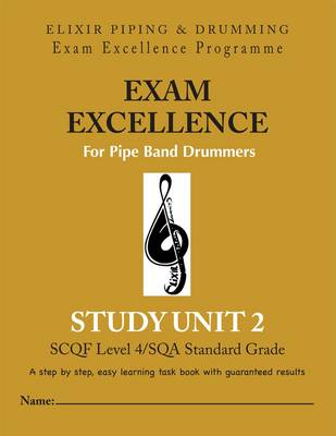 Exam Excellence for Pipe Band Drummers: Study Unit 2 (Paperback)