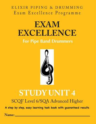 Exam Excellence for Pipe Band Drummers: Study Unit 4 (Paperback)
