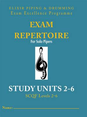 Exam Repertoire for Solo Pipers: Study Unit 2-6 (Paperback)
