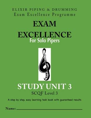 Exam Excellence for Solo Pipers: Study Unit 3 (Paperback)