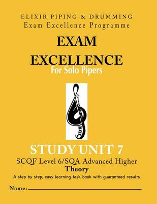 Exam Excellence for Solo Pipers: Theory Study Unit 7 (Paperback)