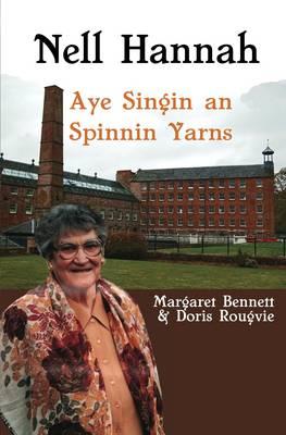 Nell Hannah: Aye Singin an Spinnin Yarns (Paperback)
