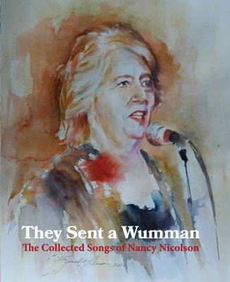 They Sent a Wumman: The Collected Songs of Nancy Nicolson (Paperback)