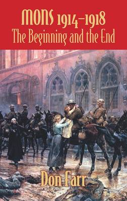 Mons 1914-1918: The Beginning and the End (Paperback)