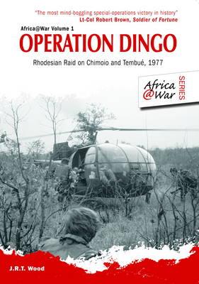 Operation Dingo: Rhodesian Raid on Chimoio and Tembue 1977 - Africa@War (Paperback)
