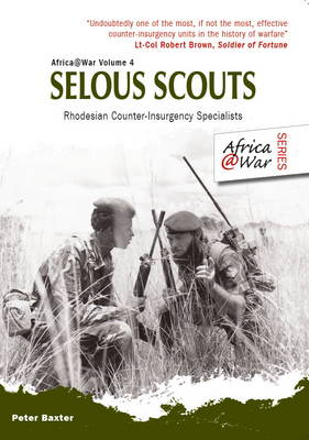 Selous Scouts: Rhodesian Counter-Insurgency Specialists - Africa@War (Paperback)