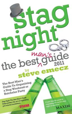 Stag Night - the Best Mans Guide to Organising a Stag Weekend or Batchelor Party 2011 (Paperback)