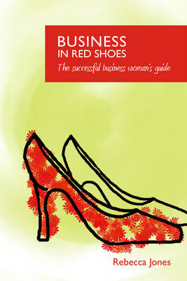 Business in Red Shoes - The Successful Business Womans Guide (Paperback)