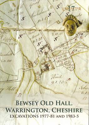 Bewsey Old Hall, Warrington, Cheshire - LANCASTER IMPRINTS 17 (Paperback)