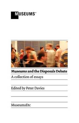 Museums and the Disposals Debate (Paperback)