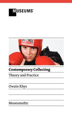 Contemporary Collecting: Theory and Practice (Paperback)