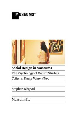 Social Design in Museums: The Psychology of Visitor Studies Volume Two (Hardback)