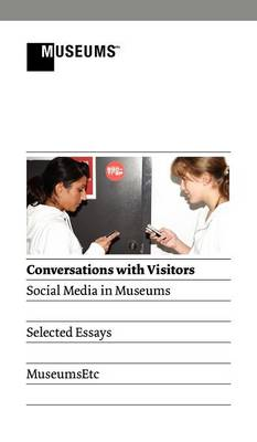 Conversations with Visitors: Social Media and Museums (Hardback)