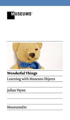 Wonderful Things - Learning with Museum Objects (Hardback)