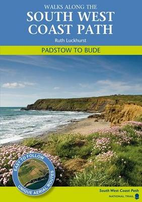 Padstow to Bude: Walks Along the South West Coastpath (Paperback)