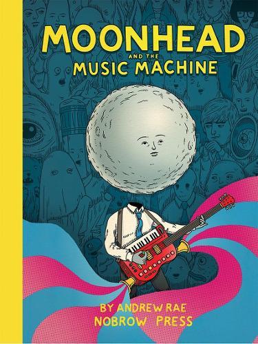 Moonhead and The Music Machine (Hardback)