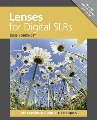 Lenses for Digital SLRs: The Expanded Guide: Techniques (Paperback)
