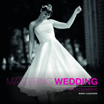 Mastering Wedding Photography (Paperback)