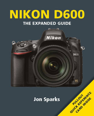 Nikon D600: The Expanded Guide (Paperback)