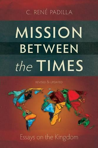 Mission Between the Times: Essays on the Kingdom (Paperback)